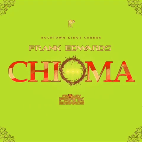 Audio: Frank Edwards – Chioma