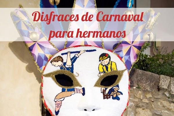 No Sin Mis Hijos Ideas De Disfraces De Carnaval Para Hermanos
