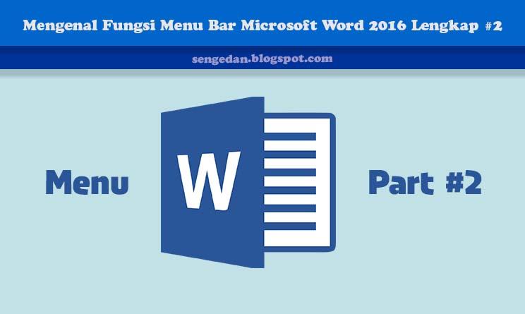 Mengenal Fungsi Menu Bar Microsoft Word 2016 Lengkap #2