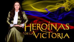 HEROINAS DE LA VICTORIA