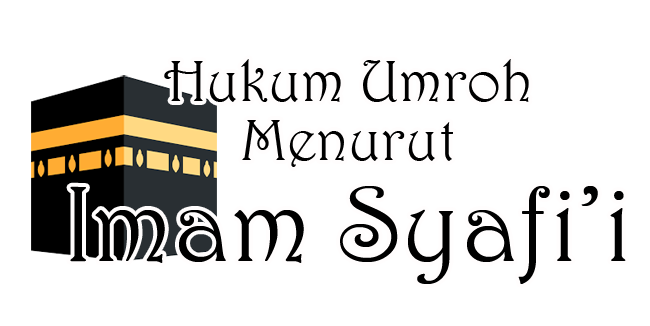 hukum-umroh-menurut-imam-syafi'i