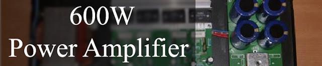 Power Amplifier Circuit 600 Watt
