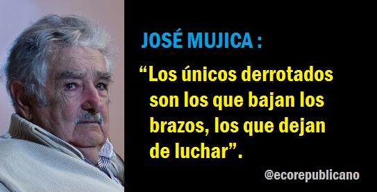 """Pepe Mujica: """"Los únicos derrotados son los que bajan los brazos, los que dejan de luchar"""""""