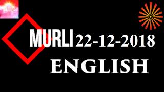 Brahma Kumaris Murli 22 December 2018 (ENGLISH)