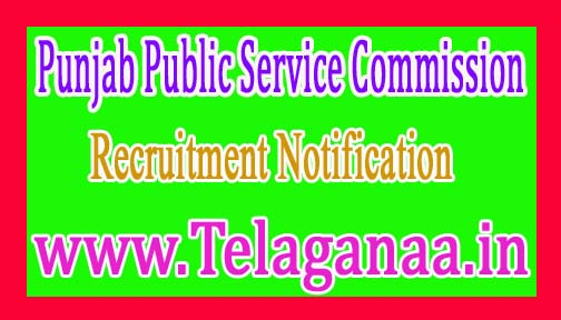 Punjab Public Service Commission(PPSC) Recruitment Notification 2017