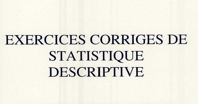 Exercices Corriges De Statistique Descriptive Cours Fsjes