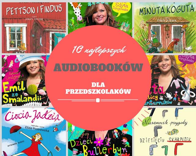 10 najlepszych audiobooków dla przedszkolaków i nie tylko