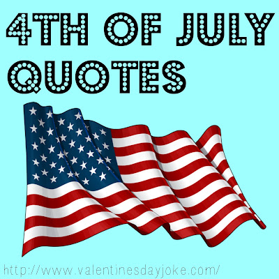 Independence Day- 4th of July Quotes