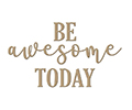 Spellbinders glimmer plate - BE AWESOME TODAY