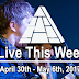 Live This Week: April 30th - May 6th, 2017