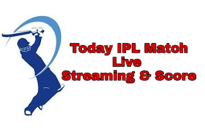 Today IPL Match live streaming & score