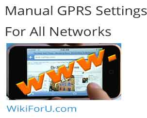 Manual GPRS Settings For All Indian Network Carriers