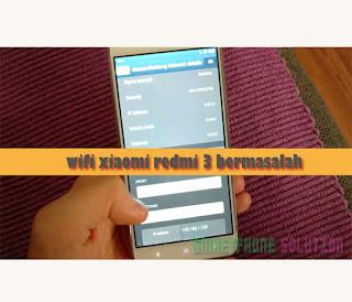 wifi xiaomi redmi note 3 pro bermasalah