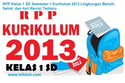 RPP Kelas 1 SD Semester 2 Kurikulum 2013 Lingkungan Bersih, Sehat, dan Asri Revisi Terbaru
