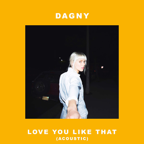 Dagny - Love You Like That (Acoustic) - Single Cover