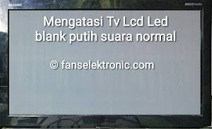 Tv lcd led gambar blank putih polos suara normal