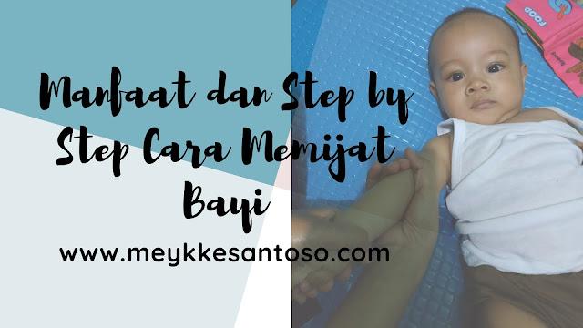 Manfaat dan Step By Step Cara Memijat Bayi