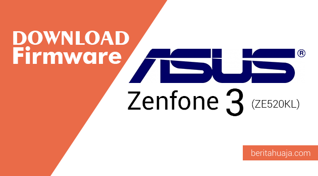 Download Firmware ASUS Zenfone 3 (ZE520KL)