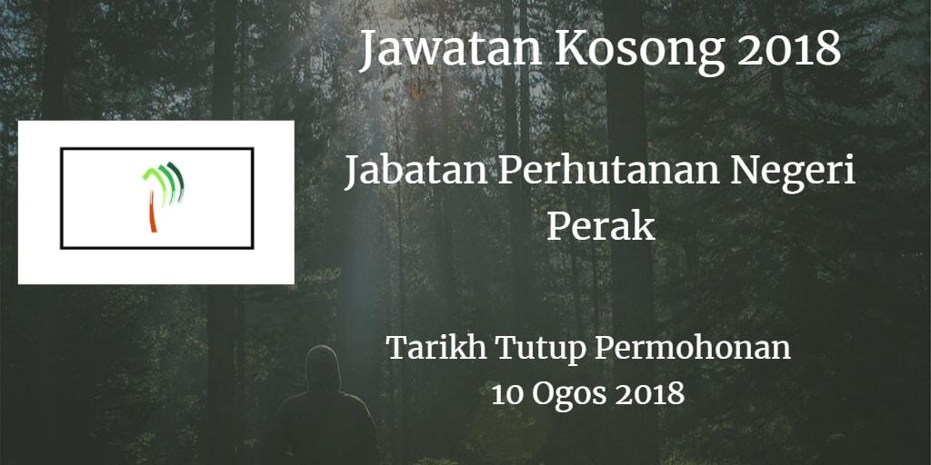 Jawatan Kosong Jabatan Perhutanan Negeri Perak 10 Ogos 2018
