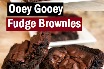 Ooey Gooey Fudge Brownies