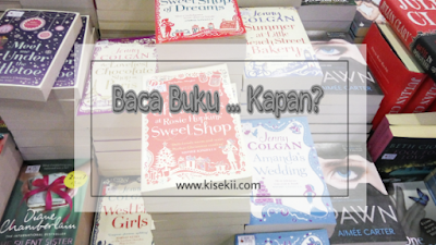 words of mine: Baca Buku ... Kapan?