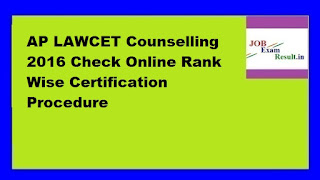 AP LAWCET Counselling 2016 Check Online Rank Wise Certification Procedure