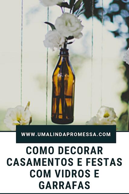 Ideias de decoração com garrafa de vidro para casamento