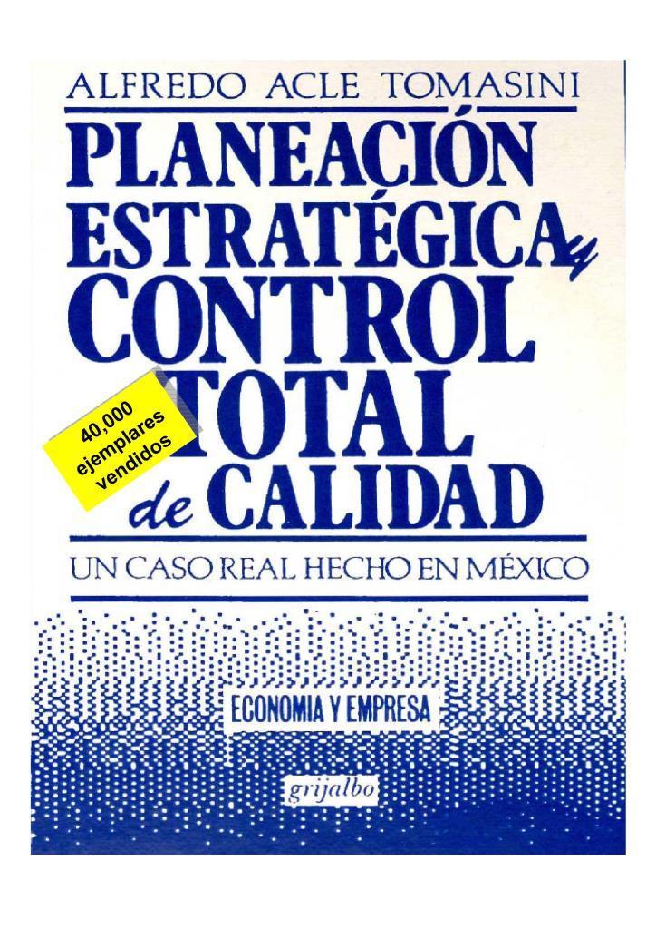 Planeación estratégica y control total de calidad – Alfredo Acle Tomasini