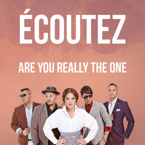 Ecoutez - Are You Really The One