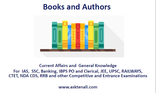 Books and Authors For Competitive Exams  Current Affairs and  General Knowledge For  IAS,  SSC, Banking, IBPS PO and Clerical, JEE, UPSC, RAILWAYS, CTET, NDA CDS, RRB and other Competitive and Entrance Examinations