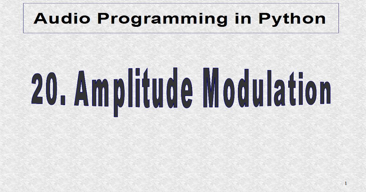 audio programming in python 20 amplitude modulation. Black Bedroom Furniture Sets. Home Design Ideas