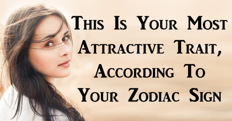 Attractive Thing About You According To Your Astrological Sign