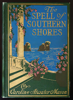 Old Italy Guidebook, The Spell of Southern Shores Caroline Atwater Mason, 1914.