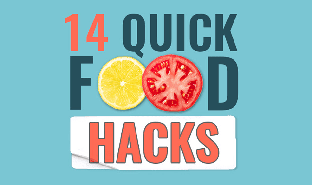 14 Quick Food Hacks You Need to Know