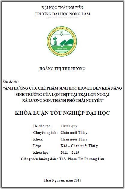 Ảnh hưởng của chế phẩm sinh học Biovet đến khả năng sinh trưởng của lợn thịt tại trại lợn ngoại xã Lương Sơn thành phố Thái Nguyên