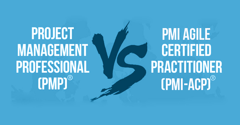 Which One Is A Better Course Pmp Or Pmi Acp Process Central