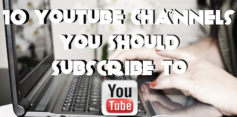 10 YouTube Channels You Should Subscribe To Right Now