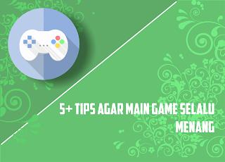 Tips Bermain Game Online/ Offline Agar Tetap Menang Bagi Pemula
