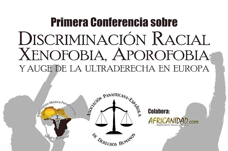 Conferencia sobre Discriminación Racial, Xenofobia, Aporofobia y auge de la Ultraderecha en Europa