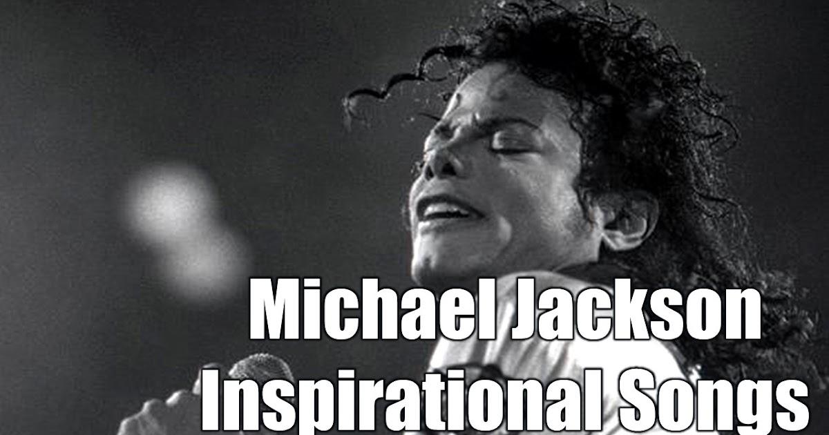 12 Michael Jackson Inspirational Songs - Motivate Amaze Be ...
