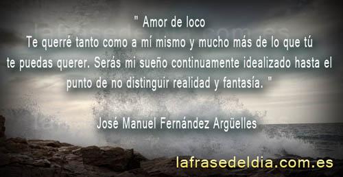 Amor loco, José Manuel Fernández Argüelles