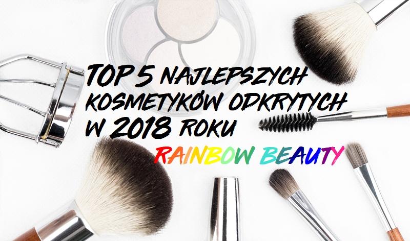 top-5-najlepsze-kosmetyki-roku
