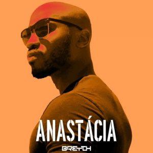 Breyth - Anastacia (Afro house) Download