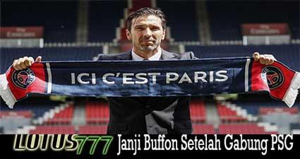 Janji Buffon Setelah Gabung PSG