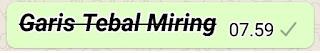 Membuat Tulisan Coret Bergaris Tebal Miring Whatsapp