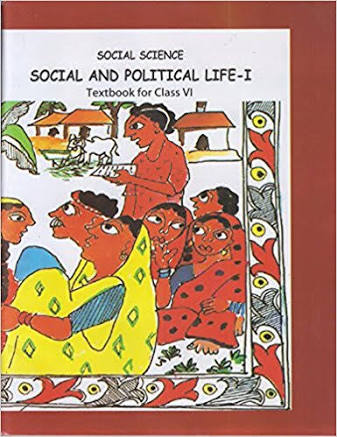 CLASS 6:-SOCIAL AND POLITICAL LIFE BY NCERT