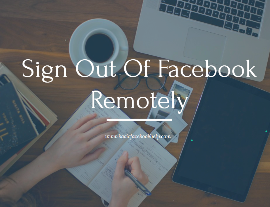 Sign Out Of Facebook Remotely