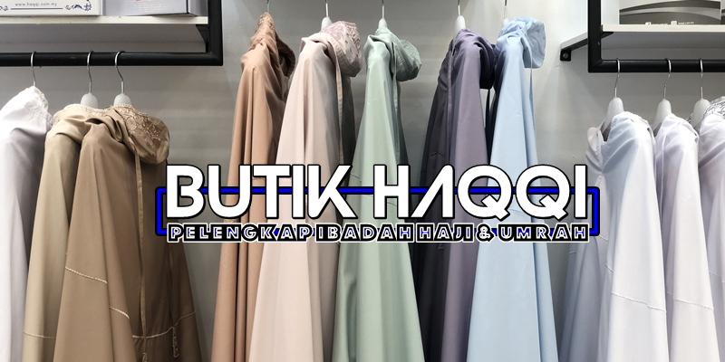 Haqqi, keperluan haji dan umrah, jubah, telekung, Mukarramah, Aisya, Adawiyah, Az Zahrah, Mini, IzzueExclusive, Zareeth Zehra, Medisole, El-Hajj, Zulhijjah, Nosk, Al-Amein, An-Najwa, Beauty by Rawlins, Ramadan Kareem