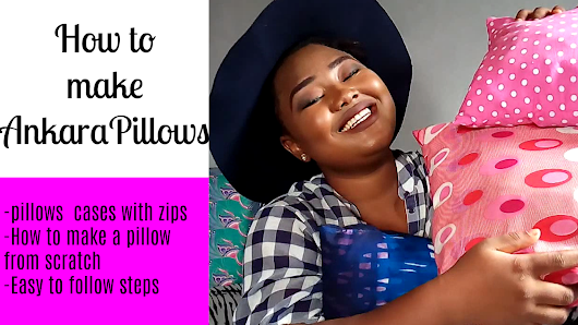 Damie's Diary| Nigerian Lifestyle Blog | Nigerian Travel blog | Nigerian Fashion blog: HOW TO SEW PILLOWS FOR BEGINNERS | D.I.Y Ankara Pillows