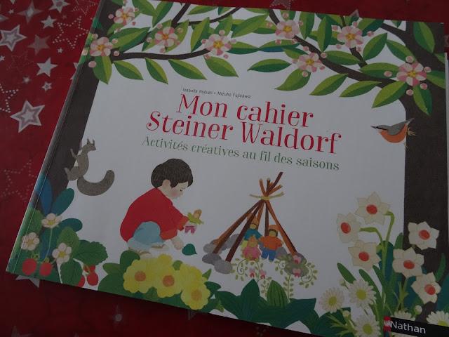 Mon cahier Steiner Waldorf - Activités créatrices au fil des saisons - Nathan